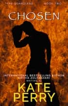Chosen eBook by Kate Perry, Kathia Zolfaghari