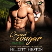 Craved by her Cougar (Cougar Creek Mates Shifter Romance Series Book 4) audiobook by Felicity Heaton