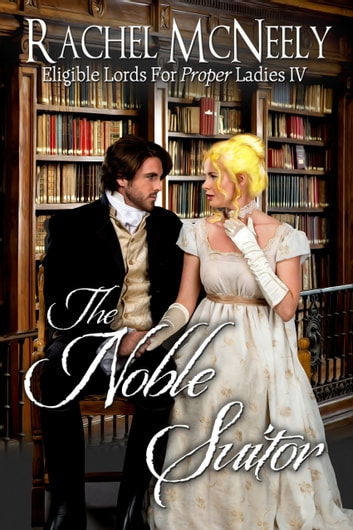 The Noble Suitor ebook by Rachel McNeely