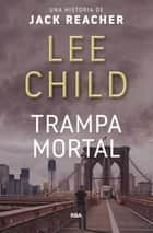 Trampa mortal ebook by Lee Child