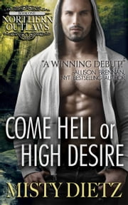 Come Hell or High Desire ebook by Misty Dietz
