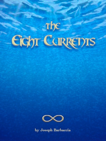 The Eight Currents ebook by Joseph Barbaccia