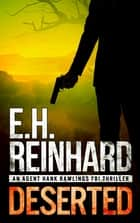 Deserted Ebook di E.H. Reinhard