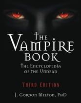 The Vampire Book - The Encyclopedia of the Undead ebook by J Gordon Melton