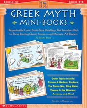 15 Greek Myth Mini-Books: Reproducible Comic Book-Style Retellings That Introduce Kids to These Riveting Classic Stories-and Motivate All Readers ebook by Flynn, Danielle Blood
