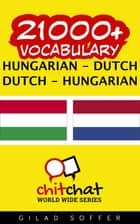 21000+ Vocabulary Hungarian - Dutch ebook by Gilad Soffer