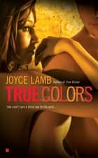 True Colors ebook by Joyce Lamb