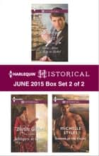 Harlequin Historical June 2015 - Box Set 2 of 2 - Rake Most Likely to Rebel\Whispers at Court\Summer of the Viking ebook by Bronwyn Scott, Blythe Gifford, Michelle Styles