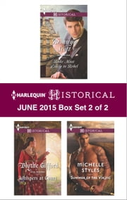Harlequin Historical June 2015 - Box Set 2 of 2 - Rake Most Likely to Rebel\Whispers at Court\Summer of the Viking ebook by Bronwyn Scott,Blythe Gifford,Michelle Styles