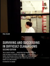 Surviving and Succeeding in Difficult Classrooms ebook by Paul Blum