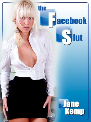 The Facebook Slut: Blackmailed Into First Anal Sex for the Job ebook by Jane Kemp