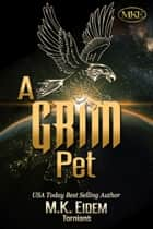 A Grim Pet ebook by M.K. Eidem