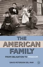 The American Family ebook by David Peterson del Mar