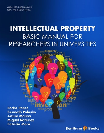 Intellectual Property Basic Manual for Researchers in Universities ebook by Pedro Ponce