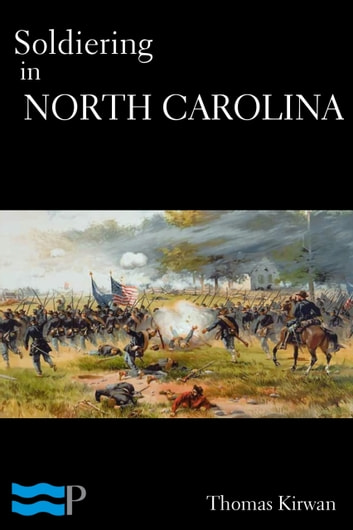 Soldiering in North Carolina eBook by Thomas Kirwan