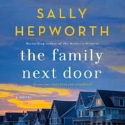 The Family Next Door - A Novel audiobook by Sally Hepworth