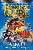 Beast Quest: Falkor the Coiled Terror - Special 18 ebook by Adam Blade