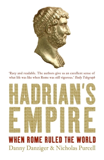 Hadrian`s Empire ebook by Danny Danziger,Nicholas Purcell,Danny Danziger