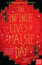 The Infinite Lives of Maisie Day ebook by Christopher Edge, Matt Saunders