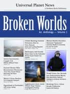 Broken Worlds: An Anthology (Volume 1) ebook by Firedance Anthologies