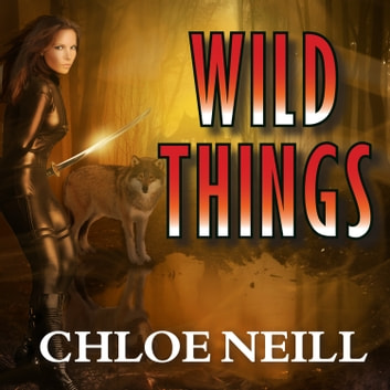 Wild Things audiobook by Chloe Neill