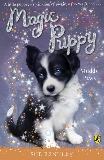 Magic Puppy: Muddy Paws - Muddy Paws ebook by Sue Bentley