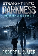 STRAIGHT INTO DARKNESS, A Deserted Lands Novel