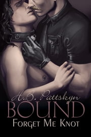 Bound: Forget Me Knot ebook by H.B. Pattskyn