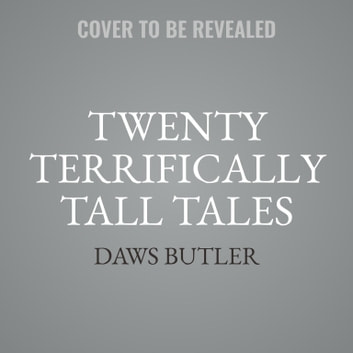 Twenty Terrifically Tall Tales audiobook by Daws Butler
