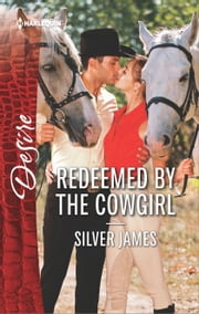 Redeemed by the Cowgirl - A Romantic Saga of Love, Family and Passion ebook by Silver James