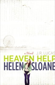 Heaven Help Helen Sloane - A Novel ebook by Jeff Lucas