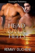 Head Over Heels ebook by Remmy Duchene