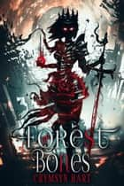 Forest of Bones ebook by Crymsyn Hart