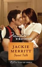 Sweet Talk (Mills & Boon Silhouette) ebook by Jackie Merritt