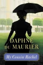 My Cousin Rachel ebook door Daphne du Maurier
