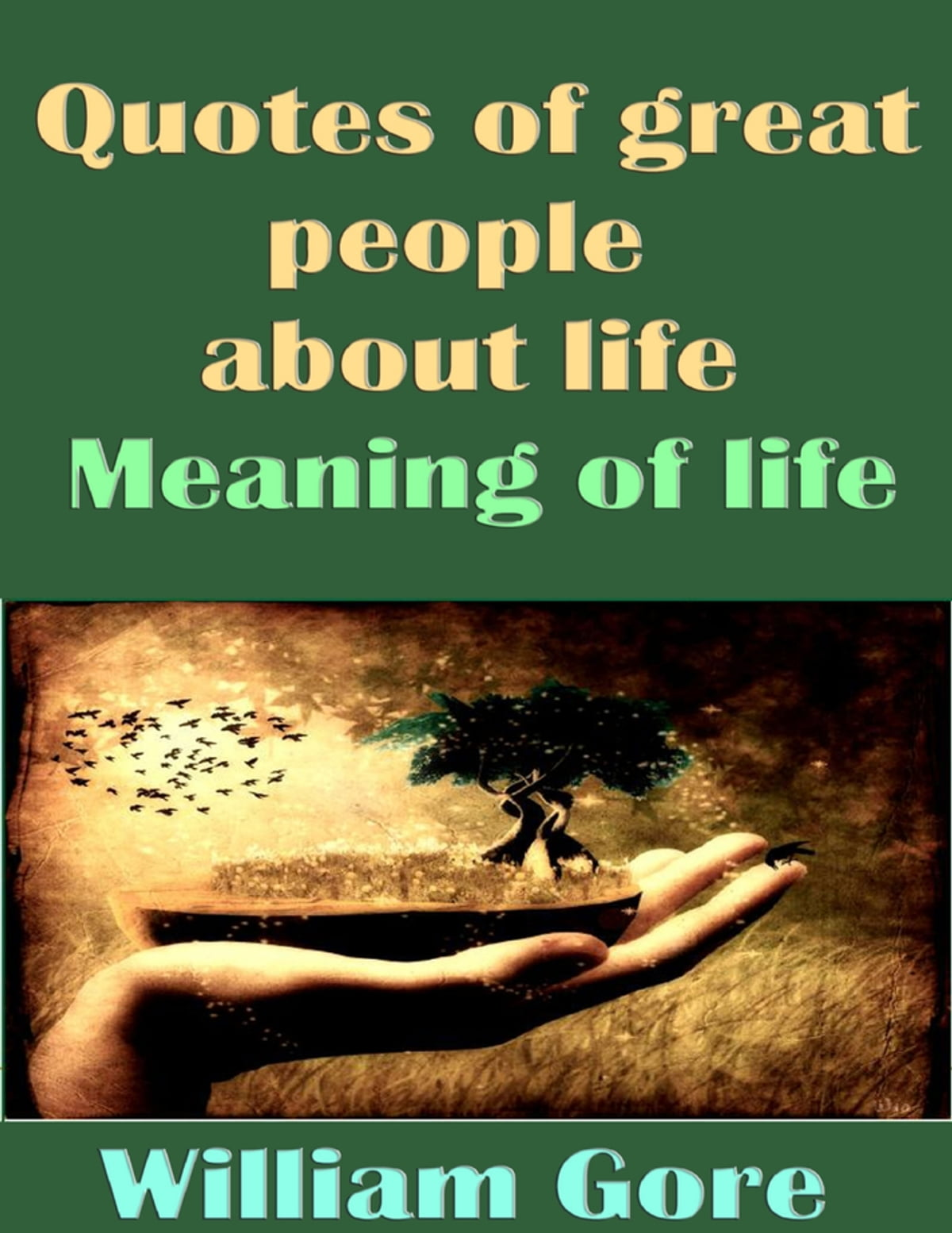 Quotes Of Great People About Life Meaning Of Life Ebook By William
