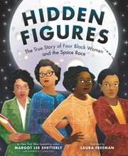 Hidden Figures ebook by Margot Lee Shetterly, Laura Freeman
