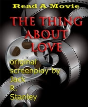 The Thing About Love ebook by Jack R. Stanley