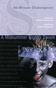 90-Minute Shakespeare - A Midsummer Night\