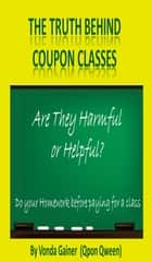 "The Truth Behind Coupon Classes ebook by Vonda ""Qpon Qween"" Gainer"
