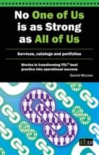 No One of Us is as Strong as All of Us - Services, catalogs and portfolios ebook by Daniel McLean