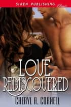 Love Rediscovered ebook by Cheryl A. Cornell