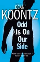 Odd is on Our Side (Odd Thomas graphic novel) ebook by Dean Koontz, Fred Van Lente, Queenie Chan