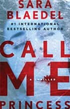 Call Me Princess ebook by Sara Blaedel