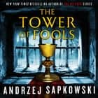 The Tower of Fools audiobook by Andrzej Sapkowski