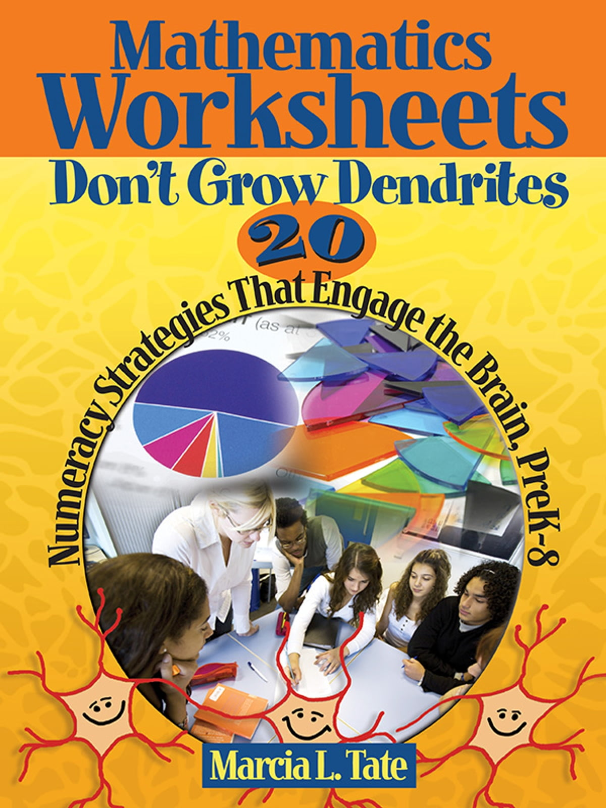 Worksheets Worksheets Don T Grow Dendrites mathematics worksheets dont grow dendrites ebook by marcia l tate 9781452294858 rakuten kobo
