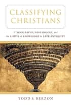 Classifying Christians ebook by Todd S. Berzon