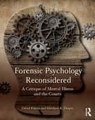 Forensic Psychology Reconsidered - A Critique of Mental Illness and the Courts ebook by David Polizzi, Matthew R. Draper