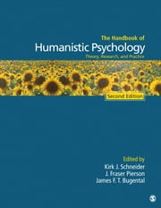 The Handbook of Humanistic Psychology - Theory, Research, and Practice ebook by Kirk J. Schneider,J. Fraser Pierson,Dr. James F. T. Bugental