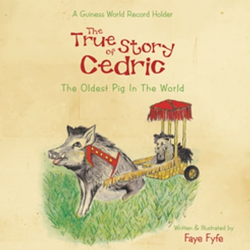 The True Story of CEDRIC (The Oldest Pig In The World)